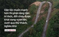 Hành trình Từ Trái Tim băng đèo vượt núi kiến tạo chí hướng lớn cho thanh niên Việt