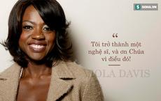 Viola Davis: Từ cô bé sống ở khu ổ chuột trở thành ngôi sao da màu cả Hollywood ngưỡng mộ