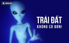 Nhân loại chưa tìm thấy người ngoài hành tinh: Tất cả do NASA đang đi sai đường?