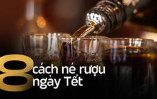 Ngày đầu năm, người ta rỉ tai nhau 8 cách tránh rượu bia trên các mâm cỗ
