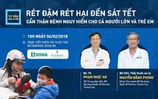 [Tư vấn trực tuyến] Rét đậm rét hại đến sát Tết, cẩn thận bệnh nguy hiểm cho người lớn và trẻ em