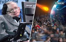 Cảnh báo cuối cùng của Stephen Hawking: Nhân loại sẽ đối mặt với thảm họa gì?