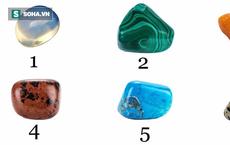 Giải mật tính cách ẩn sâu trong con người bạn: Hãy chọn một viên đá và xem luận giải