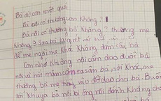 """Bức thư tay con viết cho bố: """"Con biết rằng không ai muốn con có mặt trên đời này cả"""""""