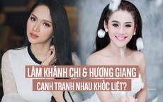 Những lần nổi giận của Lâm Khánh Chi và sự im lặng khôn ngoan của Hoa hậu Hương Giang