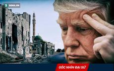 Tổng thống Trump rút quân khỏi Syria: Tuyên bố nước đôi với một mũi tên trúng nhiều đích