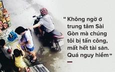 Dân thường, người bị nạn, du khách thảng thốt về nạn cướp giật ở Sài Gòn