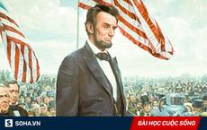 Mới gặp 1 lần, Tổng thống Mỹ Lincoln đã lập tức từ chối ứng viên: Lý do ai cũng nên ngẫm!