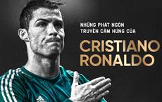 [PHOTO STORY]: Những phát ngôn ngông cuồng và đầy cảm hứng của Cris Ronaldo khiến dân mạng phải chia sẻ