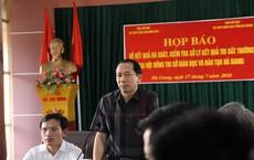 Có thí sinh ở Hà Giang được sửa điểm thi tăng những 29,95 điểm so với điểm thật