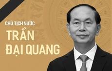 Tiểu sử cố Chủ tịch nước Trần Đại Quang