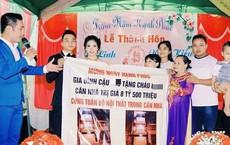 Đỉnh cao của mừng cưới: Cậu tặng cháu căn nhà 8 tỷ rưỡi cùng toàn bộ nội thất trong lễ thành hôn