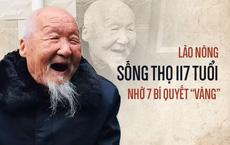 Lão nông sống thọ 117 tuổi tiết lộ: Tiền bạc chưa chắc đổi được sức khỏe, mà là 7 điều này