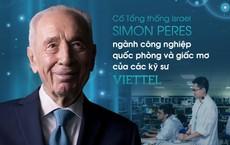 Cố Tổng thống Israel Simon Peres, ngành công nghiệp quốc phòng và giấc mơ của các kỹ sư Viettel