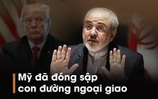 """Nói Mỹ """"vĩnh viễn sập cửa ngoại giao"""", Iran phản ứng gay gắt với đòn cấm vận chưa từng có"""