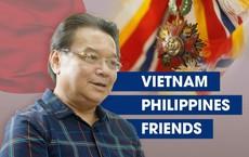"""""""Việt Nam, Philippines, Friends"""" và nhiệm vụ đặc biệt của Đại sứ Việt Nam ở Manila"""