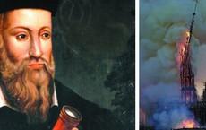 Bài thơ của nhà tiên tri Nostradamus cách đây hơn 400 năm đã dự báo vụ cháy Nhà thờ Đức Bà