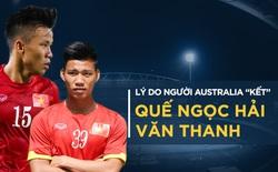"""Lý do cơ quan bóng đá quyền lực nhất Australia """"kết"""" Ngọc Hải, Văn Thanh"""