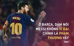 Messi có cần dứt áo ra đi khỏi Barca để trở nên vĩ đại?