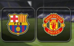 Box TV: Xem TRỰC TIẾP Man United vs Barca (06h30)