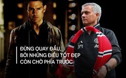 Hãy như Jack Reacher: Không quay đầu, Mourinho ạ!