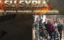 """""""Ký sự Syria"""": Nhóm phóng viên vô tình trở thành """"nạn nhân"""" của kịch bản tuyên truyền?"""