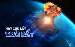 """Trái Đất đang lâm vào thảm họa sánh ngang bom hạt nhân, giải pháp nào """"cứu rỗi"""" chúng ta?"""
