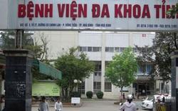 6 bệnh nhân tử vong bất thường ở Bệnh viện Đa khoa tỉnh Hòa Bình