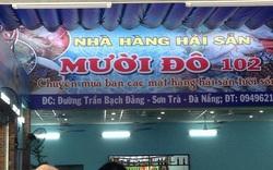 """Quán ăn bị tố """"chặt chém"""" ở Đà Nẵng bị cơ quan chức năng phạt nặng"""
