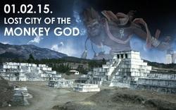 """Các nhà khoa học đặt chân vào """"thành phố của thần Khỉ"""": Cái chết rình rập"""