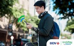Ưu đãi hấp dẫn cho khách hàng BIDV khi sử dụng GrabPay by Moca