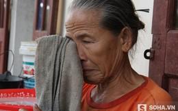 """Vụ """"ăn"""" gần 800 triệu: Nhiều người sợ đến bữa cơm..."""