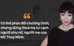 """Trác Thúy Miêu: """"Có thể phản đối, nhưng đừng thóa mạ tư cách người mẹ của MC Thùy Minh"""""""