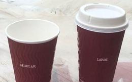 """Sự thật """"ngã ngửa"""" đằng sau hai cốc cà phê loại vừa và loại lớn"""