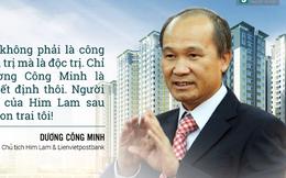 """Những phát ngôn đậm chất """"Dương Công Minh"""" của ông chủ giàu có, bí ẩn Tập đoàn Him Lam"""