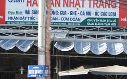 """Nha Trang: Nhà hàng """"hất thức ăn, đuổi khách cút"""" vẫn hoạt động"""