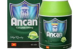 Xử phạt sản phẩm Ancan quảng cáo chữa ung thư sai sự thật