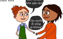 Sự khác biệt khi nói chuyện với bạn thân và bạn mới quen