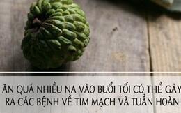 Chớ ăn những loại trái cây này vào buổi tối nếu không muốn đau bụng