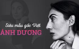 Siêu mẫu gốc Việt nổi tiếng thế giới, chưa 1 ai ở Việt Nam sánh được