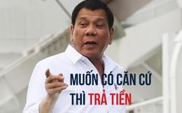 Bị cắt viện trợ, Duterte nổi giận với Mỹ: Muốn đặt căn cứ thì bỏ tiền ra!