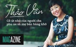Thảo Vân: Cô út nhỏ của người cha phu xe và mẹ bán hàng khô