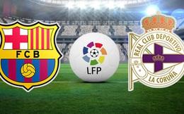 Box TV: Xem TRỰC TIẾP Barcelona vs Deportivo (21h15)