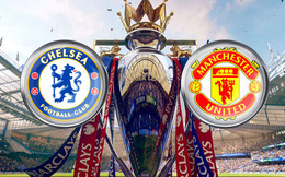 Box TV: Xem TRỰC TIẾP Chelsea vs Man United (22h00)