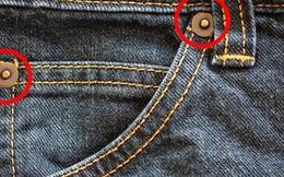 Không phải ai cũng biết câu chuyện về nguồn gốc những chiếc khuy nhỏ trên quần jean