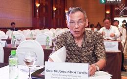 Cựu Bộ trưởng Trương Đình Tuyển: Coi nền nông nghiệp Việt Nam là 1 nền công nghiệp