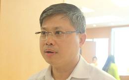 """ĐBQH nói vụ ông Vũ Huy Hoàng: """"Cần kỷ luật với tư cách Đảng viên"""""""