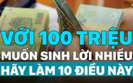 Để làm giàu từ 100 triệu hãy tham khảo 10 cách sau đây