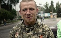 Chỉ huy lừng danh biệt danh Motorola của quân ly khai miền Đông Ukraine thiệt mạng