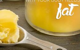 Nhiều người đang kiêng chất béo mà không biết những vai trò rất quan trọng của chúng với cơ thể